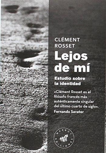 Lejos de mí: Estudio sobre la identidad por Clément Rosset