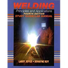 Welding: Principles and Applications (Study Guide/Lab Manual) by Larry F. Jeffus (1997-12-02)