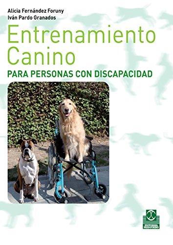 Descargar Libro Entrenamiento canino para personas con discapacidad (Animales nº 105) de Alicia Fernández Foruny