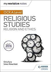 My Revision Notes OCR A Level Religious Studies: Religion and Ethics (My Revision Notes Religious St)