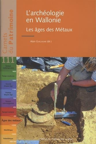 L'archologie en Wallonie : Les ges des Mtaux