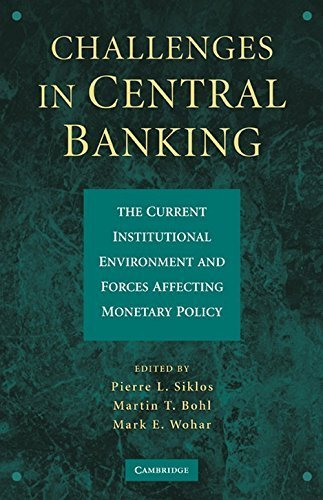 Challenges in Central Banking: The Current Institutional Environment and Forces Affecting Monetary Policy (Cambridge Studies in American) by (2010-04-12)