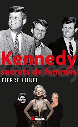 Kennedy: Secrets de femmes par Pierre Lunel