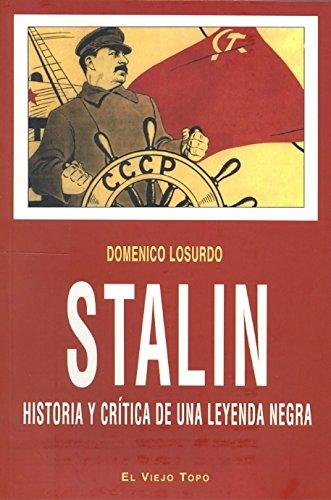Stalin, Historia Y Crítica De Una Leyenda Negra