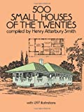 500 Small Houses of the Twenties (Dover Architecture) by Smith, Henry Atterbury (1990) Paperback