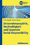 Unternehmensethik, Nachhaltigkeit und Corporate Social Responsibility: Instrumente zur systematischen Einführung eines Verantwortungsmanagements in Unternehmen (BWL Bachelor Basics)