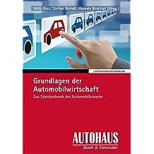 Grundlagen der Automobilwirtschaft: Das Standardwerk der Automobilbranche (Unternehmensführung)