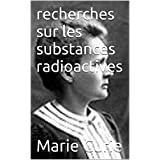 recherches sur les substances radioactives (French Edition)