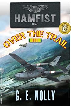 "Hamfist Over The Trail: The Air Combat Adventures of Hamilton ""Hamfist"" Hancock (English Edition) di [Nolly, G. E.]"