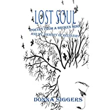 LOST SOUL: Poetry From A Broken Mind and My Journey Of Recovery (Getting Your Life Back Book 1) (English Edition)