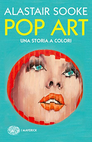 Pop art. Una storia a