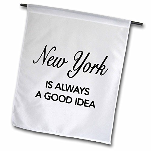 3dRose FL_163815_1 New York is Always a Good Idea NYC Gartenflagge, 30,5 x 45,7 cm