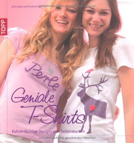 Preisvergleich Produktbild Geniale T-Shirts: kultverdächtige Designs zum Selbermachen