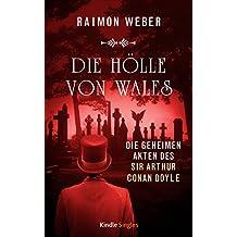 Die Hölle von Wales  (Die geheimen Akten des Sir Arthur Conan Doyle 9)