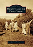 Mesquite and the Virgin Valley (Images of America) by Geraldine White Zarate (2010-09-15)