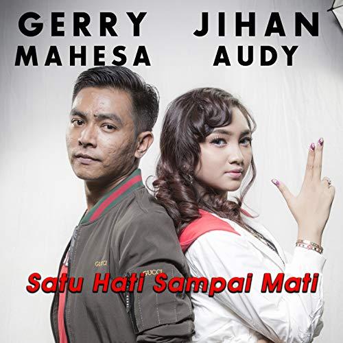 Satu Hati Sampai Mati (feat. Gerry Mahesa) -