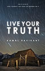 Live Your Truth by Kamal Ravikant (2013-06-27)