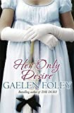 Her Only Desire by Gaelen Foley (2007-05-03)