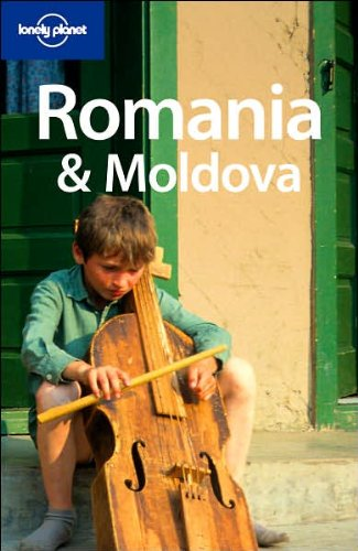 Romania & Moldova 4 (Lonely Planet Country Guides)