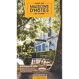 Maisons d'hôtes de charme en France. Guide 2016