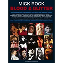 Blood & Glitter: Photographs from the Seventies / Fotos aus den siebziger Jahren: Photographs from the '70's, David Bowie, Lou Reed, Freddie Mercury, Iggy Pop, Mick Jagger and Many More