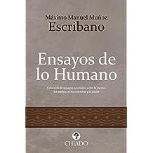 Ensayos de lo Humano, Colección de ensayos novelados sobre la mente, los sueños, el inconsciente y la mujer.