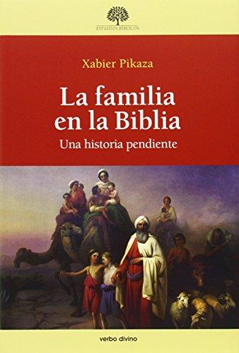La familia en la Biblia: Una historia pendiente (Estudios Bíblicos)