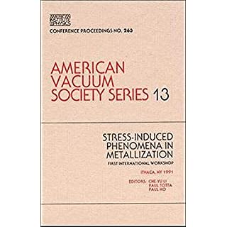 Stress-induced Phenomena in Metallization: AVS Series 13 (AIP Conference Proceedings / AIP Conference Proceedings Stress-Induced Phenomena Metallizat.)