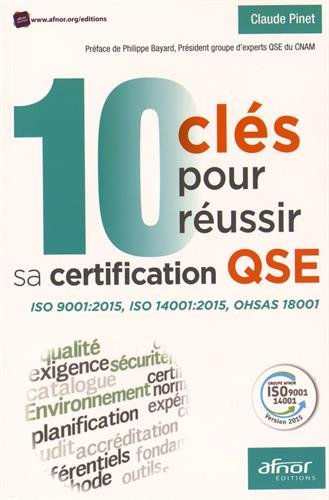 10 cls pour russir sa certification QSE: ISO 9001:2015, ISO 14001:2015, OHSAS 18001.