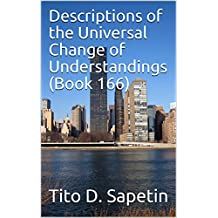 """Descriptions of the Universal Change of Understandings (Book 166) (""""10+3 MDGC Book 153)"""