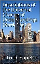 Descriptions of the Universal Change of Understandings (Book 166) (