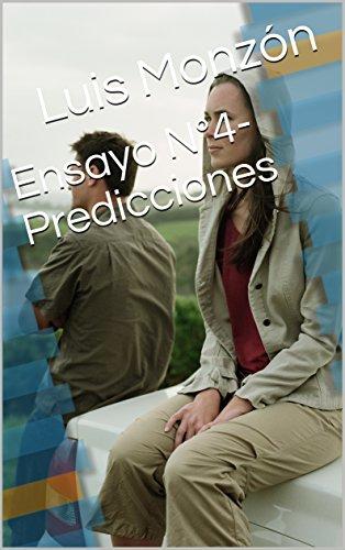 Ensayo N°4-Predicciones (Ensayos) por Luis Monzón
