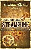 Bragelonne et Milady présentent Les Essentiels du Steampunk #1 (French Edition)