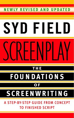 Screenplay. The Foundations of Screenwriting por Syd Field