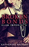 Broken Bonds (Club Imperial Book 2)