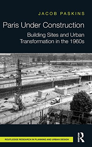 Paris Under Construction: Building Sites and Urban Transformation in the 1960s (Routledge Research in Planning and Urban Design) - Frankreich Paris Boulevard