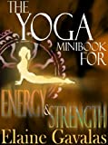 Image de The Yoga Minibook for Energy and Strength (The Yoga Minibook Series 4) (English Edition)