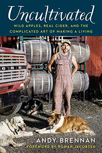 Uncultivated: Wild Apples, Real Cider, and the Complicated Art of Making a Living (English Edition)