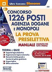 Concorso 1226 posti Agenzia Dogane e Monopoli. La prova preselettiva. Manuale completo per tutti i profili. Co