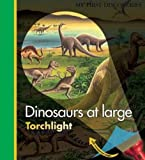 Dinosaurs at Large (My First Discoveries/Torchlight)