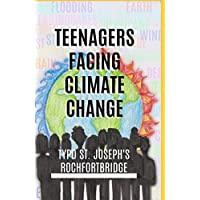 TEENAGERS FACING CLIMATE CHANGE