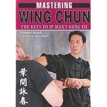 Mastering Wing Chun Kung Fu by Samuel Kwok (2007-10-01)