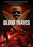Blood Waves - Michelle Borth, Joleigh Fioreavanti, Alex Feldman