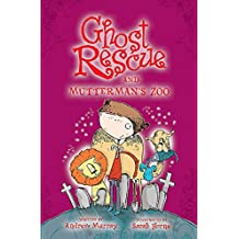 Ghost Rescue and Mutterman`s Zoo