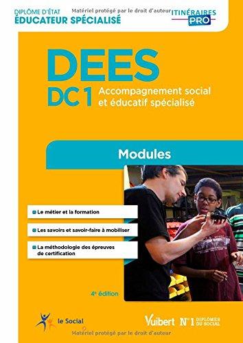 Diplôme d'État d Éducateur spécialisé - DEES - Modules DC 1. Accompagnement social et éducatif spécialisé