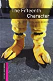 Oxford Bookworms Library: Starter: The Fifteenth Character Audio CD Pack: 250 Headwords (Oxford Bookworms ELT) by Rosemary Border (2007-12-27)