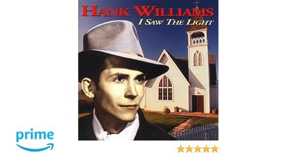 I Saw The Light Hank Williams Amazon De Musik