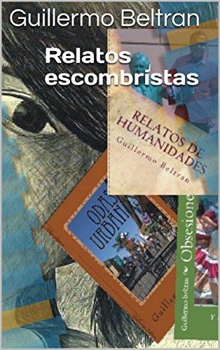 Relatos escombristas (Relatos de Humanidades nº 1) por Guillermo Beltran