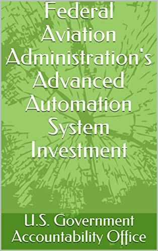 Automation-systeme (Federal Aviation Administration's Advanced Automation System Investment (English Edition))