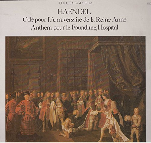 Haendel/Ode pour l'anniversaire de la reine Anne, Anthem pour le foundling hospital/ Choir of Christ church cathedral, Oxford The academy of ancient music Academy Oxford